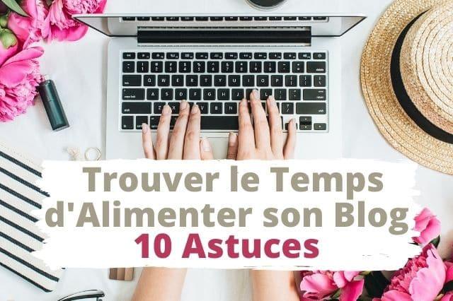 conseils pour trouver le temps d'alimenter son blog