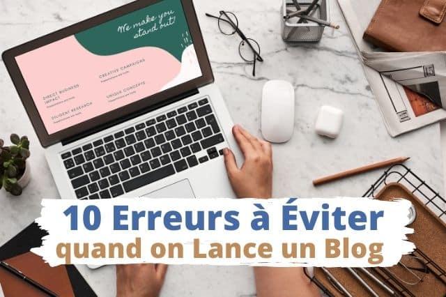 Les 10 erreurs à éviter quand on lance un blog
