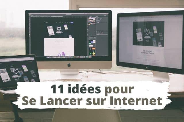 11 idées de business pour se lancer sur Internet