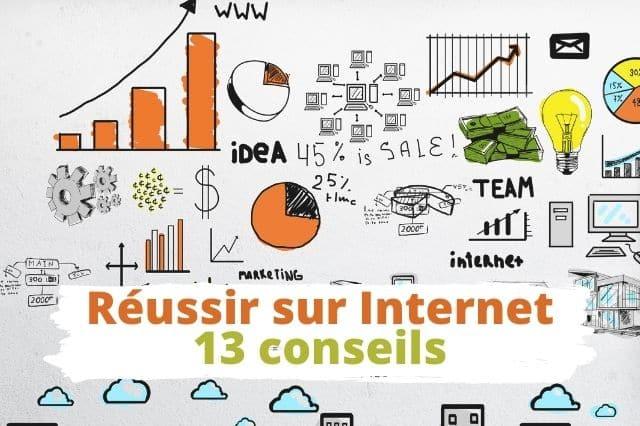 13 conseils pour reussir sur internet