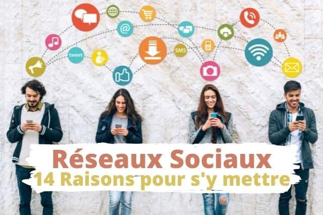 14 raisons pour être présent sur les réseaux sociaux