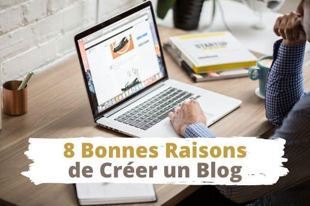 8 Bonnes Raisons de Créer un Blog