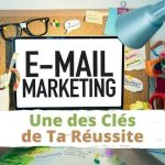 L'E-Mailing, Une des Clés de Ta Réussie